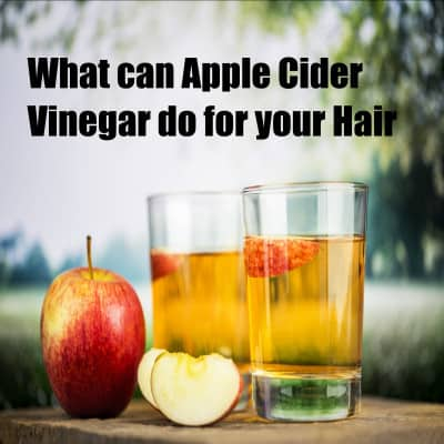 Benefits of Apple cider vingar for hair
