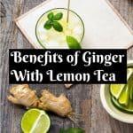 Benefits of Ginger with Lemon Tea