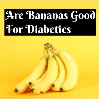 Are bananas good for diabetics