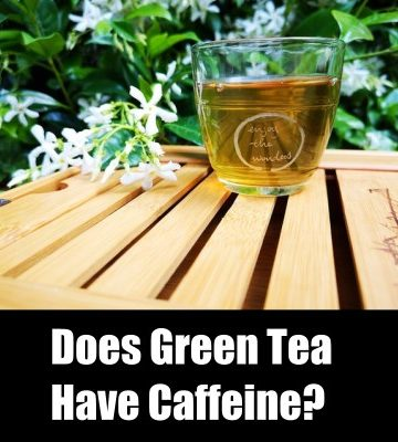 Does Green Tea have Caffeine